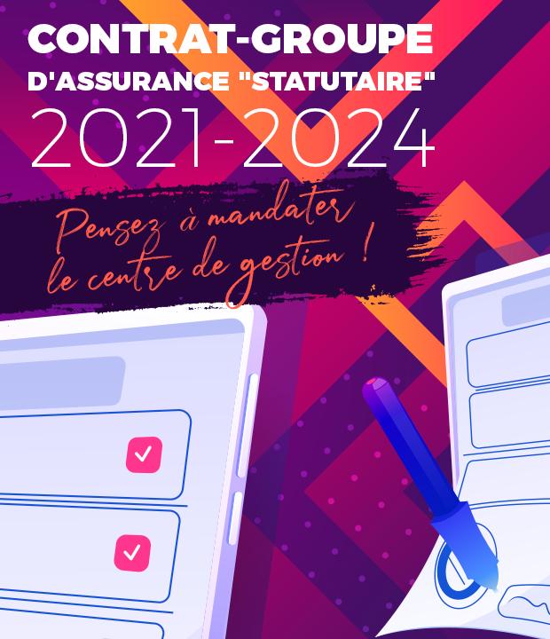 CONTRAT-GROUPE D'ASSURANCE «STATUTAIRE» 2021-2024