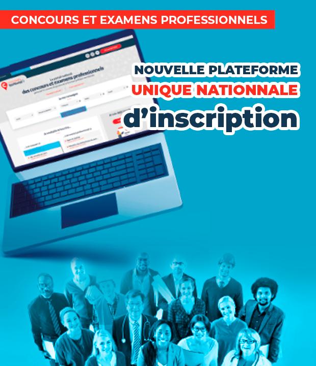 Nouvelle plateforme unique nationale d'inscription aux concours et examens pro