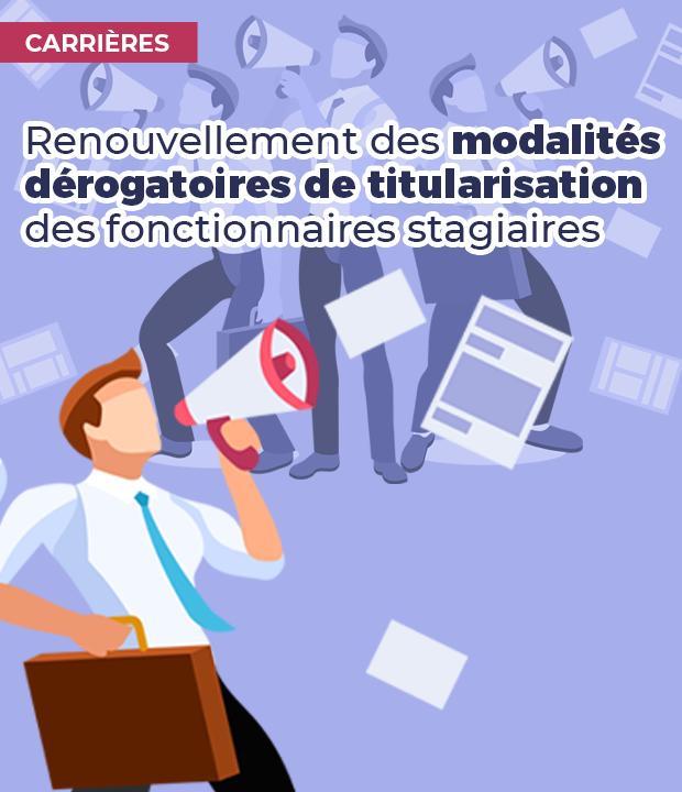 Modalités dérogatoires de titularisation des fonctionnaires stagiaires