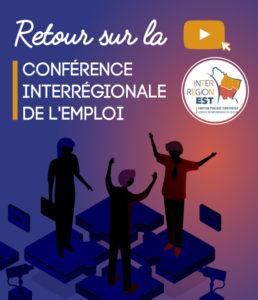 Retour sur la Conférence Interrégionale de l'Emploi! Consultez toutes les vidéos, c'est par ici!