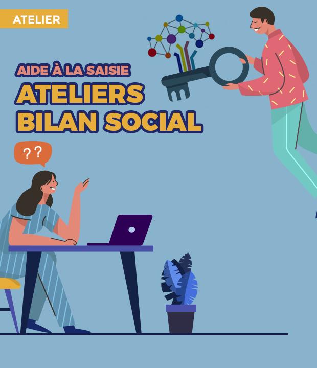 Bilan Social 2019 : Inscrivez-vous aux ateliers d'aide à la saisie !